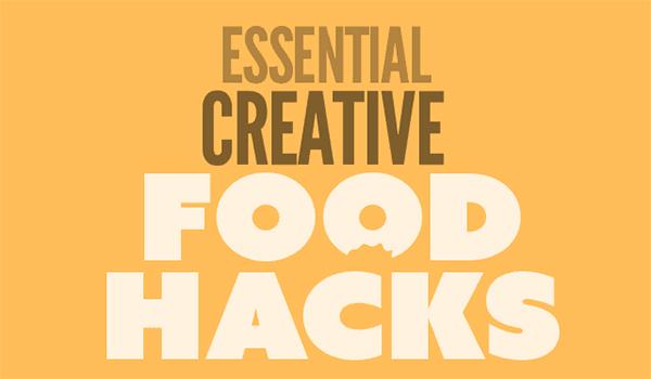 9 Essential Creative Food Hacks